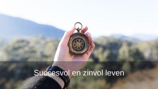 In 7 stappen op weg naar een succesvol en zinvol leven