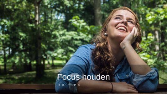 10 tips om de draad weer op te pakken en focus te houden